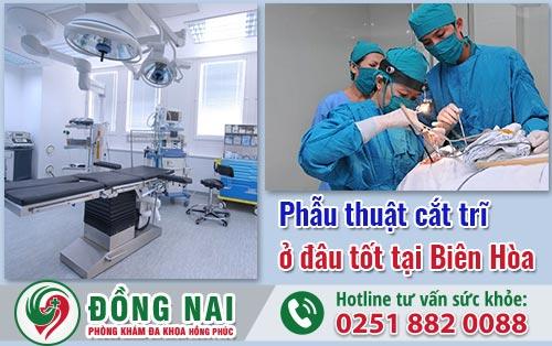 Phẫu thuật cắt trĩ ở đâu tốt tại Biên Hòa?